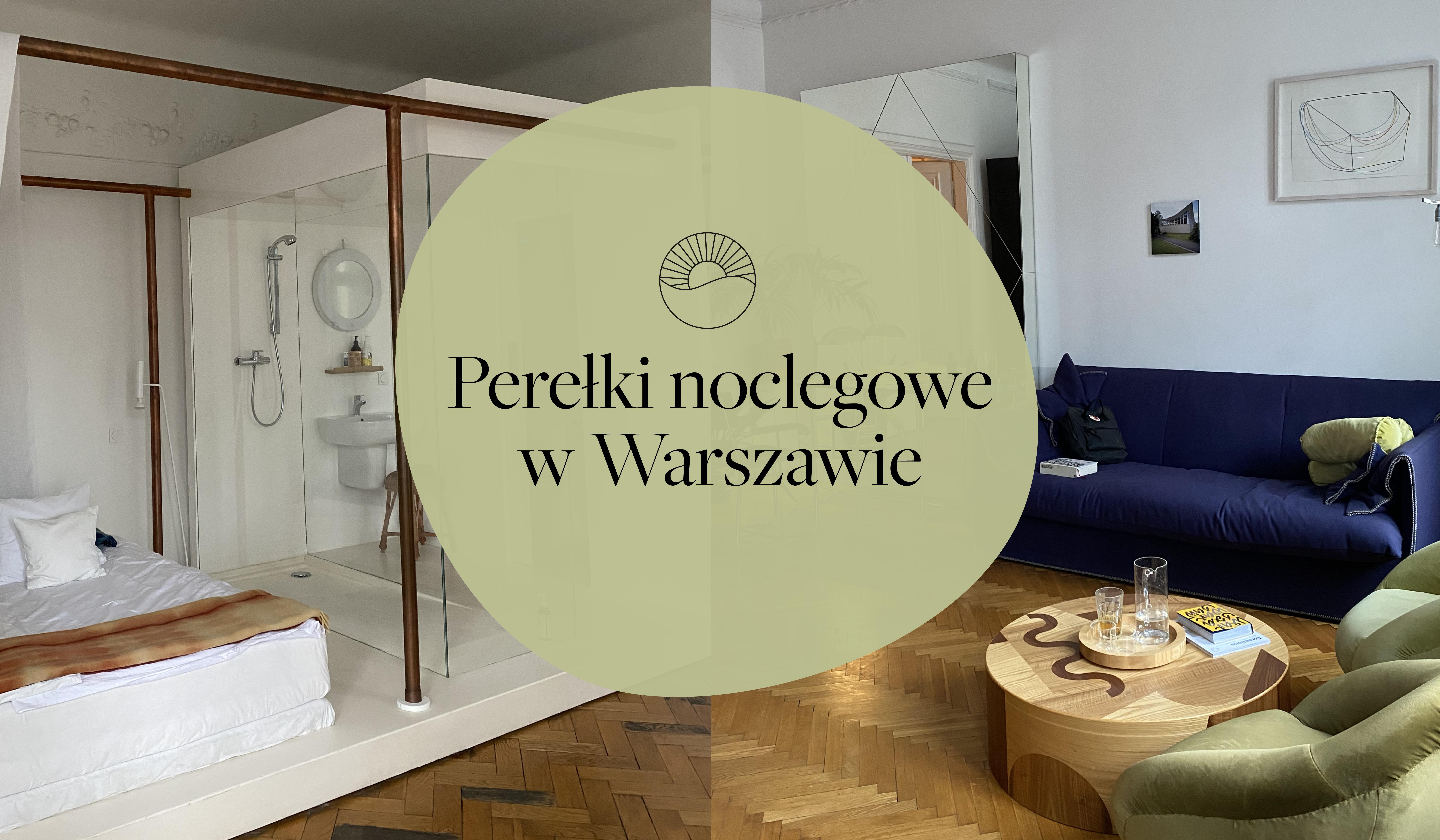 You are currently viewing Gdzie spać w Warszawie? Polecam 6 perełek noclegowych!